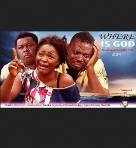 Where is God -2014 Latest Nigerian Nollywood Movie