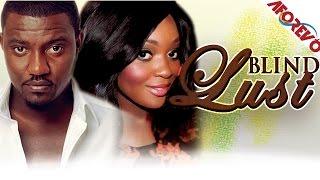 Blind Lust – 2014 Nigerian Nollywood Movie 2014