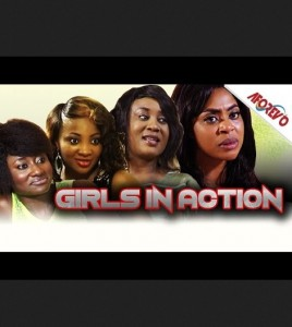 Girls in Action - Latest Nigerian Nollywood Ghanaian Ghallywood Movie 2014