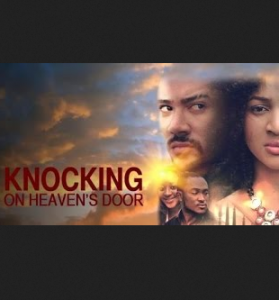Knocking On Heaven's Door Latest 2014 Nigerian Nollywood Drama Movie
