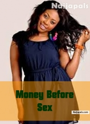 Money before Sex - Latest 2014 Nigerian Movie