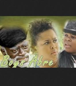 Boys Abre – 2014 Asante Akan Twi Movie