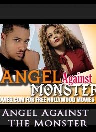 ANGEL-AGAINST-THE-MONSTER-NOLLYWOOD-BLOCKBUSTER-MOVIE
