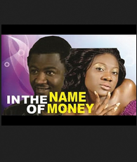 In The Name Of Money 2 - Nigerian Nollywood Movie