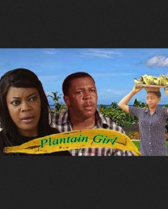 Plantain Girl - 2015 Latest Nigerian Nollywood Movie