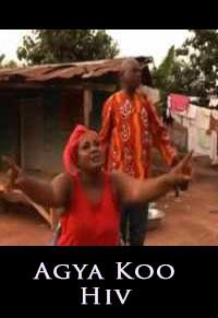 AGYA KOO HIV - Latest 2015 Ghana Twi Movie