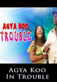 AGYA KOO IN TROUBLE-Asante Akan Ghanaian Twi Movie 2015