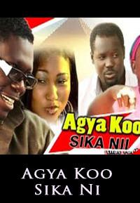 AGYA KOO SIKANII 2015 ghana twi movie