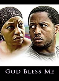 God Bless Me 2015 Latest Nigerian Movie