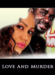 Love And Murder - Nigerian Nollywood Ghallywood 2015 movie