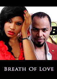 Breath Of Love full movie - Latest 2015 Nigeria Nollyood Ghallywood Movie (N18+)