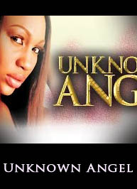 Unknown Angel ( Ebube Nwigbo) - Latest Nigerian Nollywood Ghanaian Ghallywood movie 2015