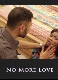 No More Love - Latest Nollywood Movie Drama 2015 Full