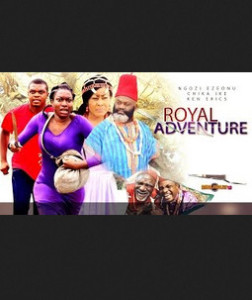 Royal Adventure - 2015 Latest Nigerian Nollywood Movies