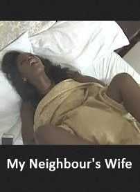 2016 Latest Nollywood Movies - My Neighbour's Wife