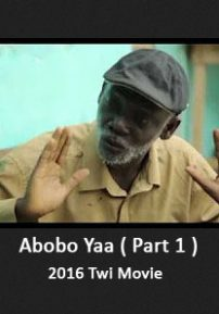 Abobo Yaa Part 1 - 2016 Agya Koo Twi Movie