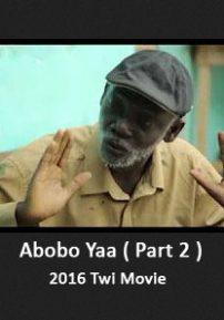 Abobo Yaa Part 2 - 2016 Agya Koo Twi Movie