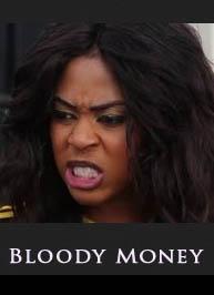 Bloody-Money-Nigeria-Nollywood-Ghanaian-Ghallywood-movie-2014