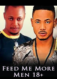 Feed-Me-More-Men-18-Only-Nigerian-Nollywood-Ghallywood-Movie