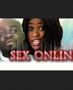 Sex Online - Latest Nigerian Nollywood Ghallywood Movie