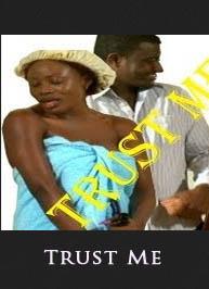 Trust-Me-Nigerian-Nollywood-Ghanaian-Ghallywood-Movie