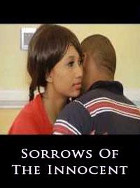 Sorrows Of The Innocent - 2015 Nigerian Nollywood Ghallywood Movie