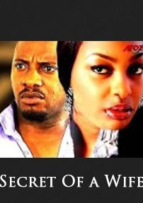 Secret Of A Wife - Nigerian Movies 2016 Latest Full Movies